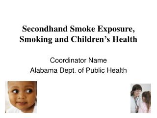 Secondhand Smoke Exposure, Smoking and Children's Health