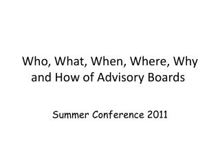 Who, What, When, Where, Why    and How of Advisory Boards