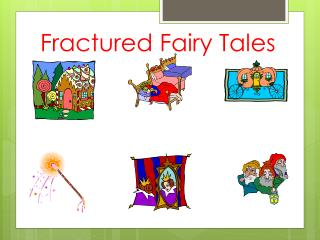 Fractured Fairy Tales