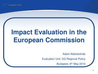 Impact Evaluation  in  the European Commission