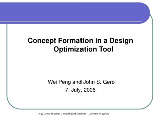 Concept Formation in a Design Optimization Tool Wei Peng and John S. Gero 7, July, 2006
