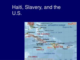 Haiti, Slavery, and the U.S.
