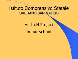 Istituto Comprensivo Statale CAERANO SAN MARCO