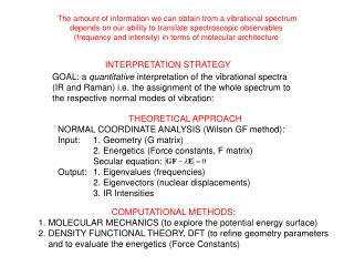 COMPUTATIONAL METHODS : 1. MOLECULAR MECHANICS (to explore the potential energy surface) 2. DENSITY FUNCTIONAL THEORY,
