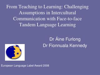 From Teaching to Learning: Challenging Assumptions in Intercultural Communication with Face-to-face Tandem Language Lear