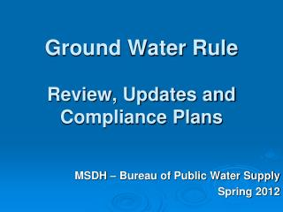Ground Water Rule Review, Updates and Compliance Plans