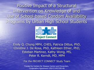 Positive Impact of a Structural Intervention on Knowledge of and  Use of School-based Condom Availability Programs by U