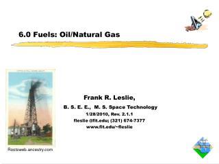6.0 Fuels: Oil/Natural Gas