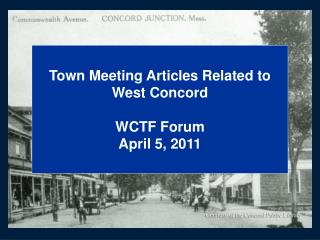 Town Meeting Articles Related to  West Concord WCTF Forum April 5, 2011