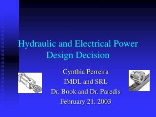 Hydraulic and Electrical Power Design Decision