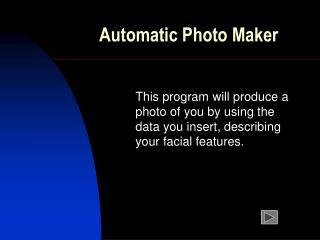 Automatic Photo Maker