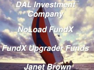 DAL Investment Company NoLoad FundX FundX Upgrader Funds   Janet Brown