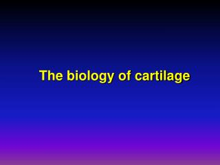 The biology of cartilage