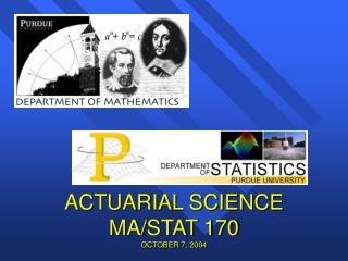 ACTUARIAL SCIENCE  MA/STAT 170 OCTOBER 7, 2004