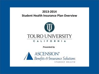 2013-2014  Student Health Insurance Plan Overview
