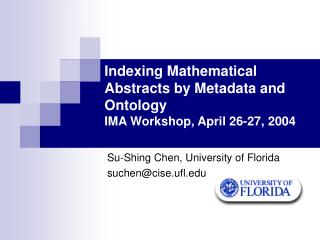Indexing Mathematical Abstracts by Metadata and Ontology IMA Workshop, April 26-27, 2004