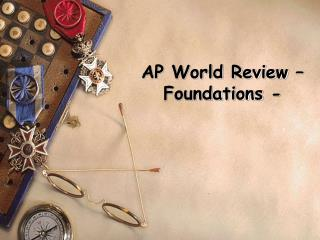 AP World Review – Foundations -