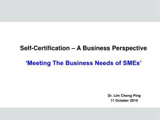 Self-Certification – A Business Perspective 'Meeting The Business Needs of SMEs'