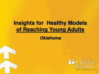 Insights for  Healthy Models  of Reaching Young Adults Oklahoma