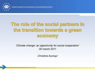 The role of the social partners in the transition towards a green economy