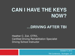 Can I have the keys now? …Driving after TBI