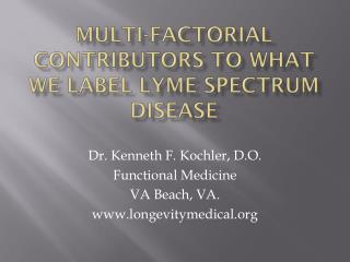 Multi-factorial contributors to what we label Lyme spectrum disease