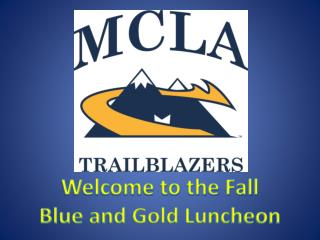 Welcome to the Fall  Blue and Gold Luncheon