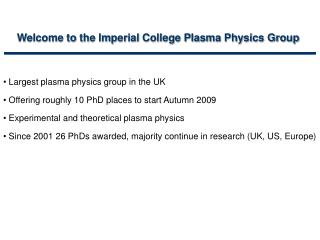 Welcome to the Imperial College Plasma Physics Group