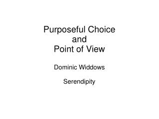 Purposeful Choice and  Point of View