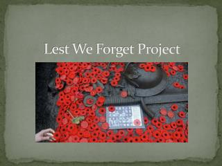 Lest We Forget Project