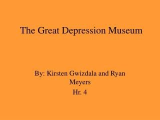 The Great Depression Museum