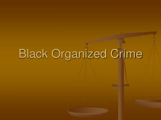 Black Organized Crime