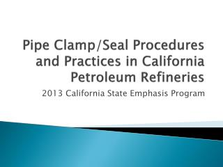 Pipe Clamp/Seal Procedures and Practices in California Petroleum Refineries
