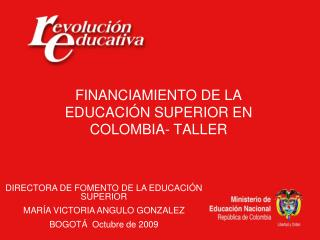 FINANCIAMIENTO DE LA EDUCACIÓN SUPERIOR EN COLOMBIA- TALLER