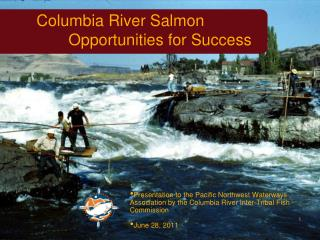 Columbia River Salmon 	Opportunities for Success