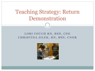 Teaching Strategy: Return Demonstration