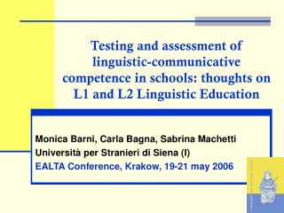 Testing and assessment of linguistic-communicative competence in schools: thoughts on L1 and L2 Linguistic Education