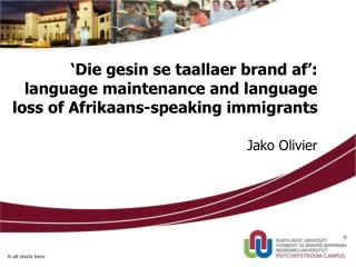 'Die gesin se taallaer brand af': language maintenance and language loss of Afrikaans-speaking immigrants