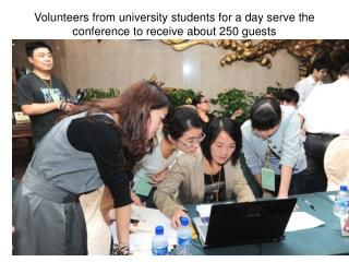 Volunteers from university students for a day serve the conference to receive about 250 guests