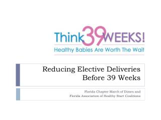 Reducing Elective Deliveries  Before 39 Weeks