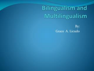 Bilingualism and Multilingualism