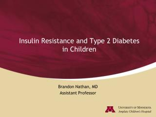 Insulin Resistance and Type 2 Diabetes     in Children