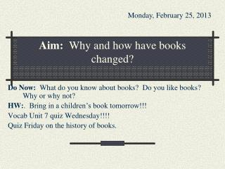 Aim:   Why and how have books changed?