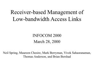 Receiver-based Management of Low-bandwidth Access Links