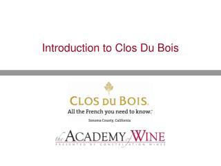 Introduction to Clos Du Bois