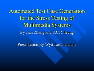 Automated Test Case Generation for the Stress Testing of Multimedia Systems