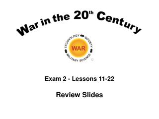 Exam 2 - Lessons 11-22 Review Slides