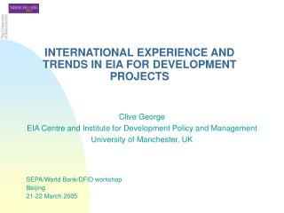INTERNATIONAL EXPERIENCE AND TRENDS IN EIA FOR DEVELOPMENT PROJECTS