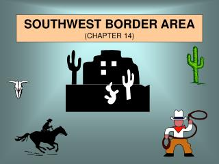 SOUTHWEST BORDER AREA (CHAPTER 14)