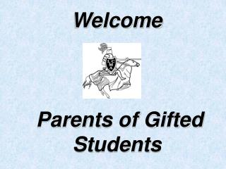 Welcome  Parents of Gifted Students